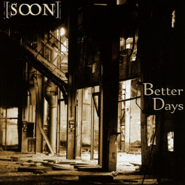 Soon - Better Days