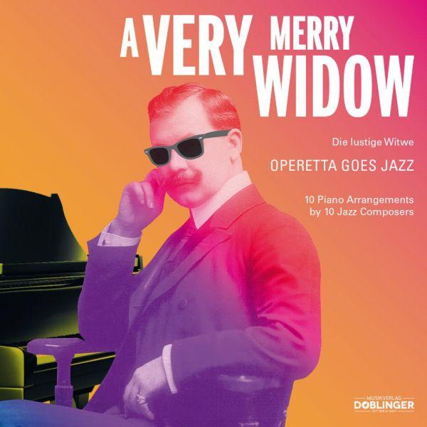 A Very Merry Widow - Operetta Goes Jazz