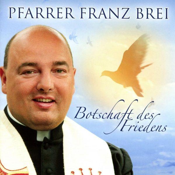 Pfarrer Brei, Franz - Botschaft des Friedens