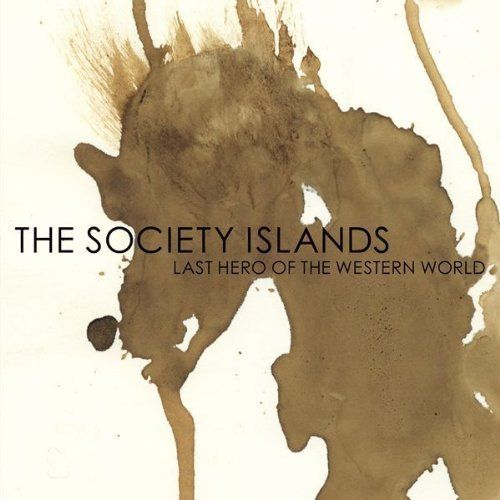 Society Islands, The - Last Hero of the Western World