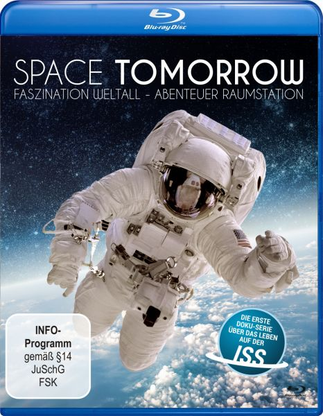 Space Tomorrow: Faszination Weltall - Abenteuer Raumstation