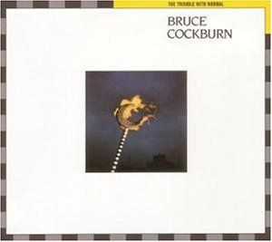 Cockburn, Bruce - The trouble with normal (Deluxe)