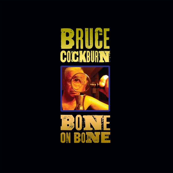 Cockburn, Bruce - Bone On Bone