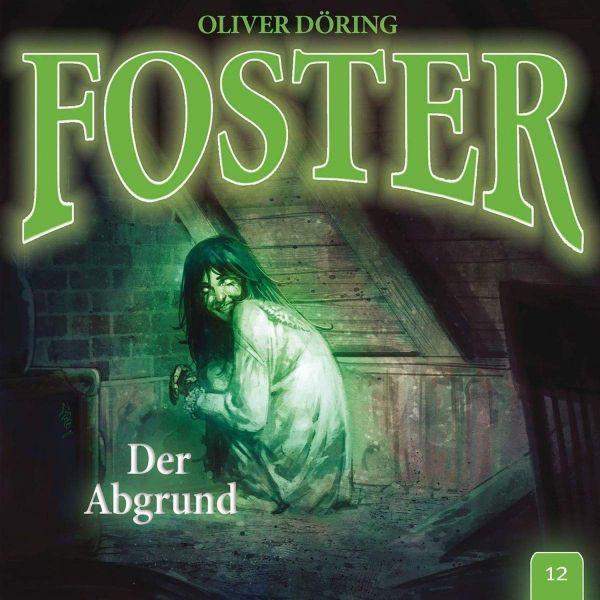 Döring, Oliver - Foster 12 - Der Abgrund