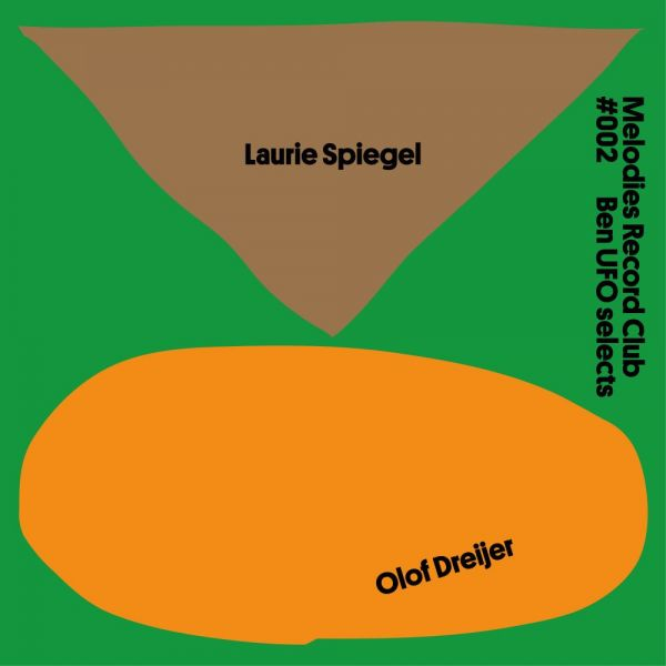 Spiegel, Laurie / Dreijer, Olof - Melodies Record Club 002: Ben UFO selects