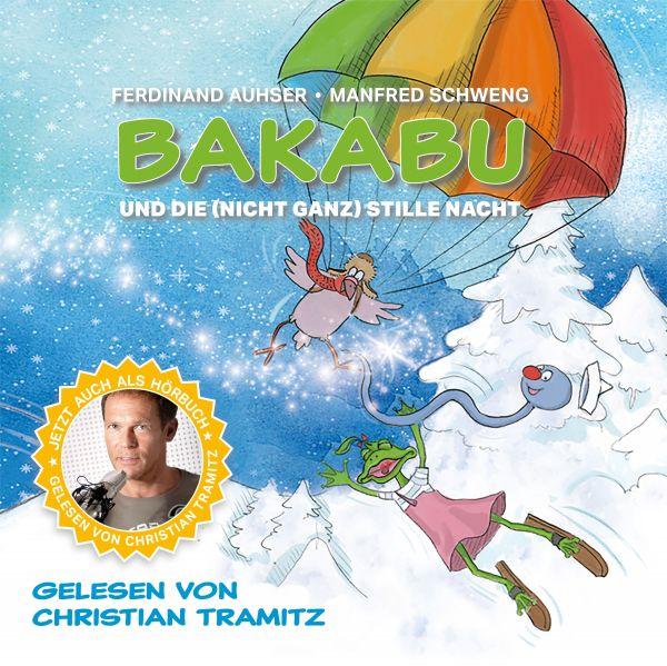 Tramitz, Christian / Auhser, Ferdinand / Schweng, Manfred - Bakabu und die (nicht ganz) Stille Nacht