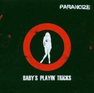 Paranoize - Babys playin Tricks