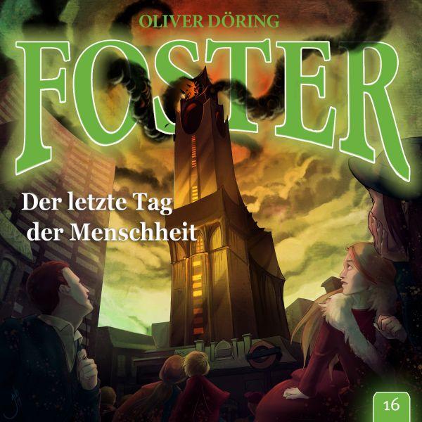 Döring, Oliver - Foster 16 - Der letzte Tag der Menschheit