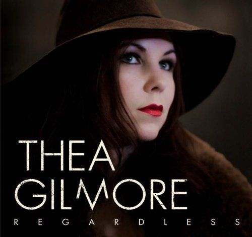 Gilmore, Thea - Regardless