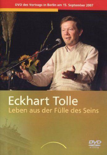 Eckhart Tolle: Leben aus der Fülle des Seins