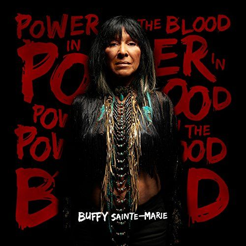 Sainte-Marie, Buffy - Power In The Blood