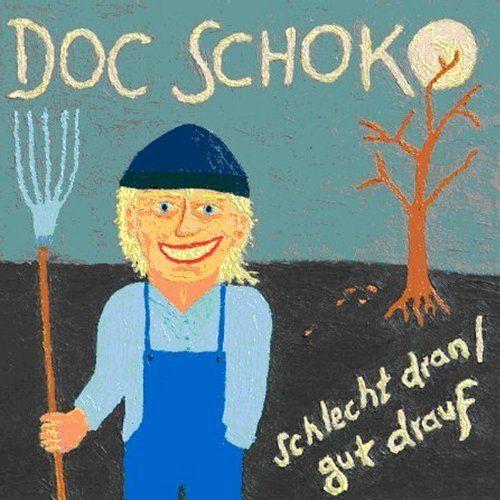 Doc Schoko - schlecht dran / gut drauf