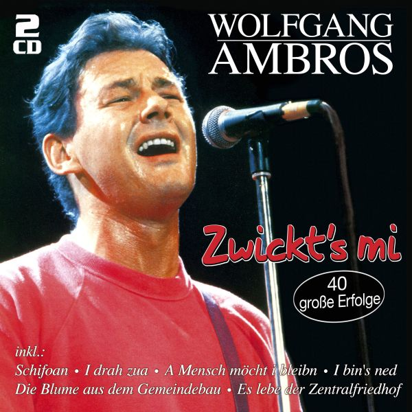 Ambros, Wolfgang - Zwickt`s mi - 40 große Erfolge