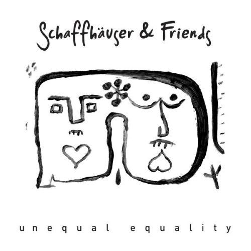 Schaffhäuser & Friends - Unequal Equality EP 2