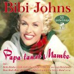 Johns, Bibi - Papa tanzt Mambo - 50 große Erfolge