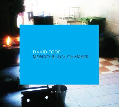 Toop, David - Mondo Black Chamber