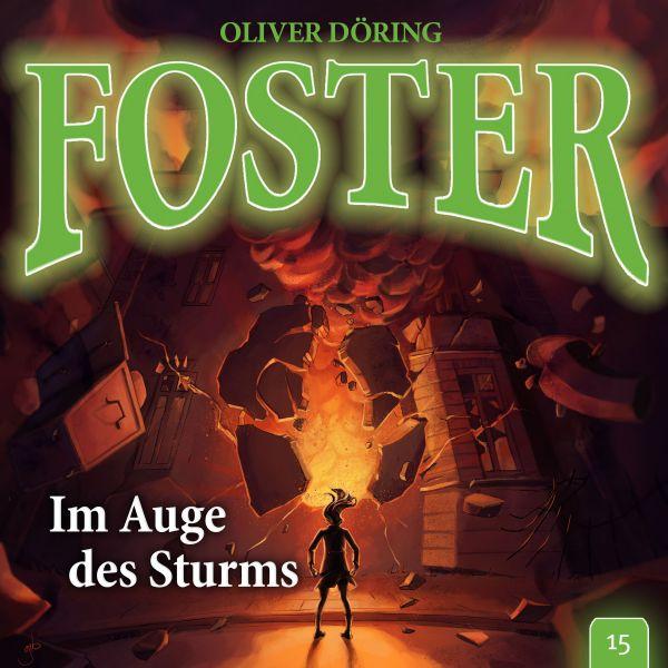 Döring, Oliver - Foster 15 - Im Auge des Sturms