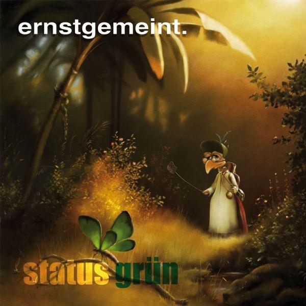 Ernstgemeint - Status Grün