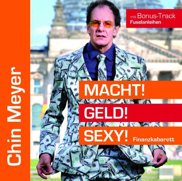 Meyer, Chin - Macht! Geld! Sexy! (Finanzkabarett)