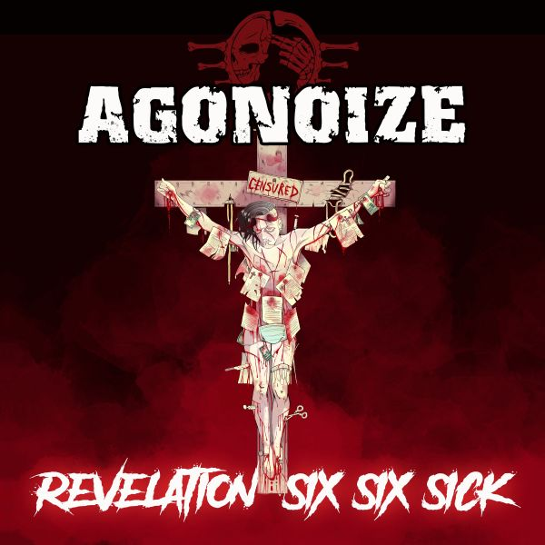 Agonoize - Revelation Six Six Sick (ltd. edition)