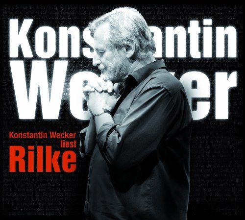 Wecker, Konstantin - Wecker liest Rilke