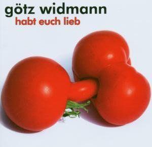 Widmann, Götz - Habt Euch lieb