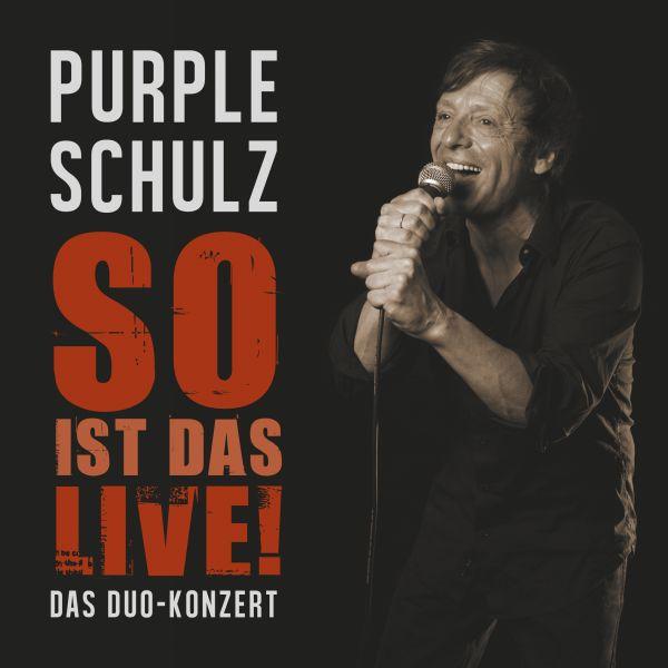 Purple Schulz - So Ist Das Live! (Das Duo-Konzert)