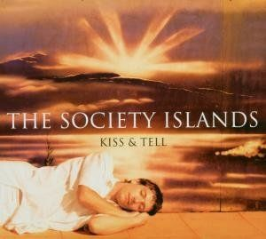 Society Islands, The - Kiss & Tell