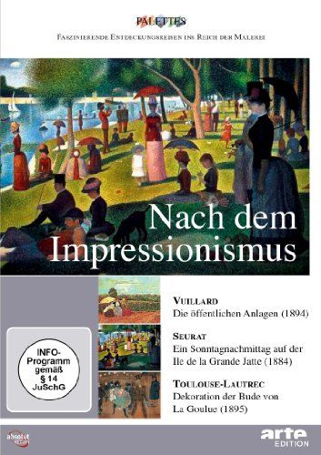Nach dem Impressionismus: Vuillard - Seurat - Toulouse-Lautrec