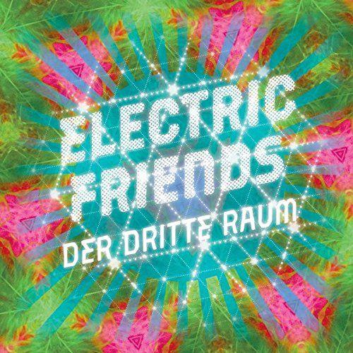 Dritte Raum, Der - Electric Friends