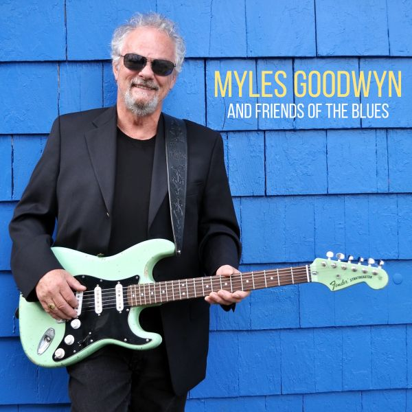Goodwyn, Myles - Friends Of The Blues