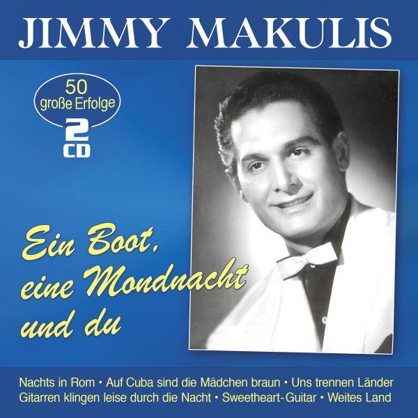Makulis, Jimmy - Ein Boot, eine Mondnacht und du - 50 große Erfolge