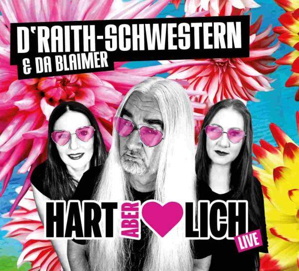 D'Raith Schwestern & da Blaimer - Hart aber herzlich