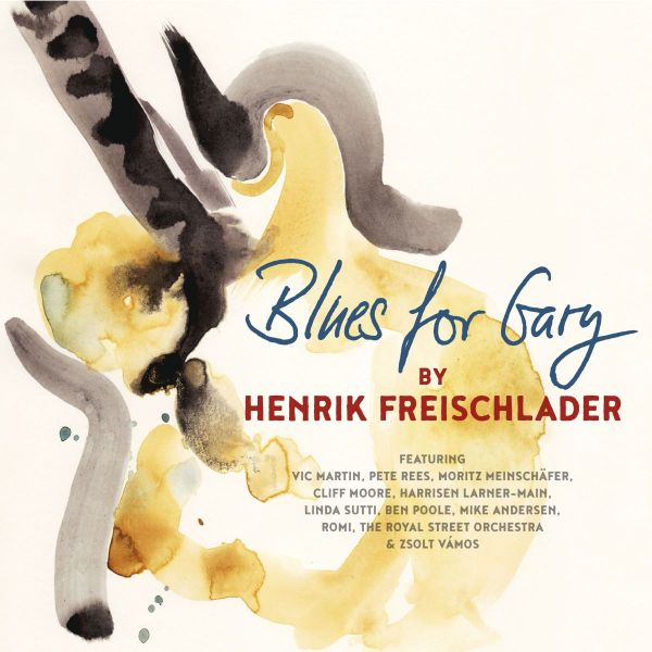 Freischlader, Henrik - Blues For Gary (2LP)