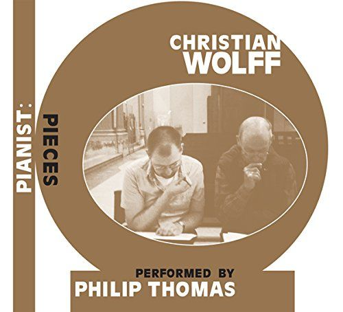 Wolff, Christian - Pianist: Pieces performed by Philip Thomas
