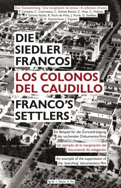 Die Siedler Francos: Ein Beispiel für die Zurückdrängung des suchenden Dokumentarfilms