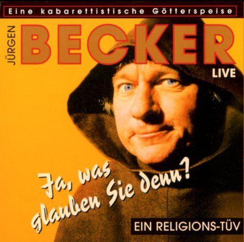 Becker, Jürgen - Ja was glauben Sie denn