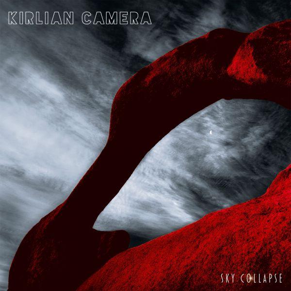 Kirlian Camera - Sky Collapse (EP)