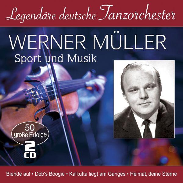 Müller, Werner - Sport und Musik (Legendäre deutsche Tanzorchester)