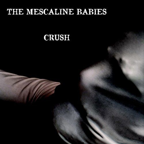 Mescaline Babies, The - Crush