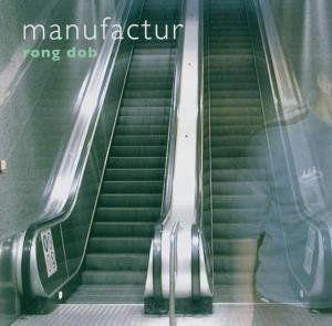 Manufactur - Rong dob