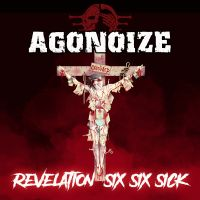 Agonoize - Revelation Six Six Sick (ltd. edition)