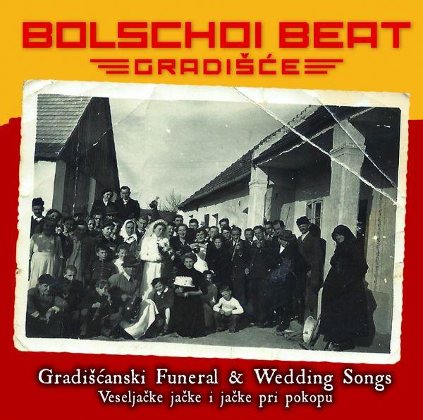 Bolschoi Beat Gradisce - Gradiscanski Funeral- & Wedding Songs