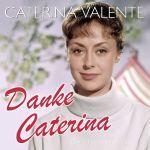 Valente, Caterina - Danke Caterina - Die 50 schönsten Hits
