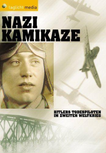 Nazi Kamikaze - Hitlers Todespiloten