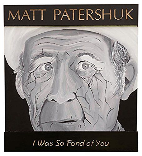 Patershuk, Matt - I Was So Fond Of You