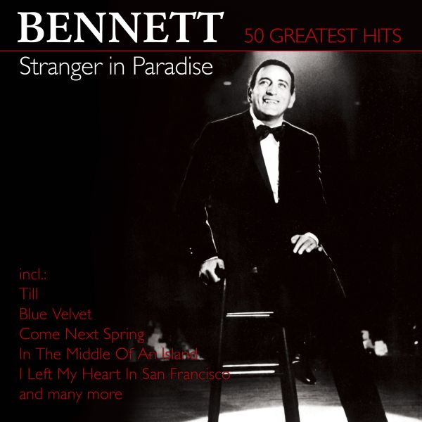 Tony Bennett - Stranger In Paradise - 50 Greatest Hits