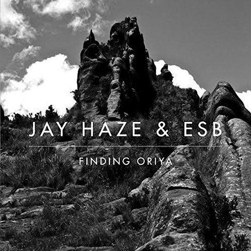 Jay Haze & ESB - Finding Oriya