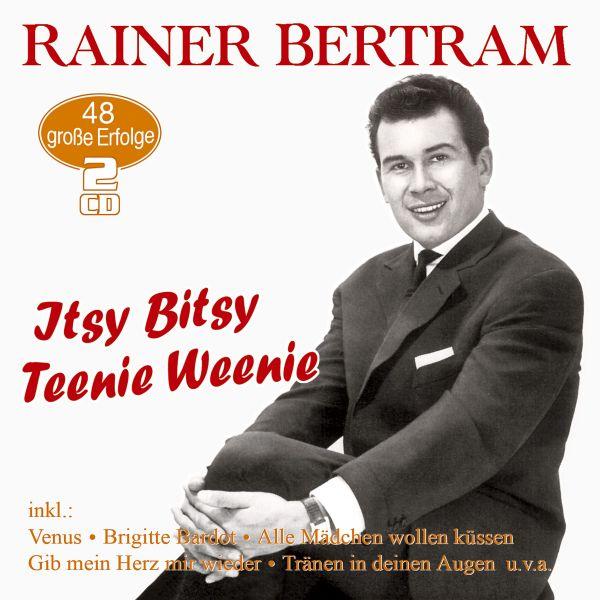 Bertram, Rainer - Itsy Bitsy Teenie Weenie - 48 große Erfolge