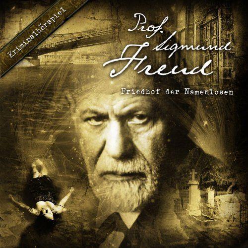 Prof. Sigmund Freud - Friedhof der Namenlosen (05) (Kriminalhörspiel)